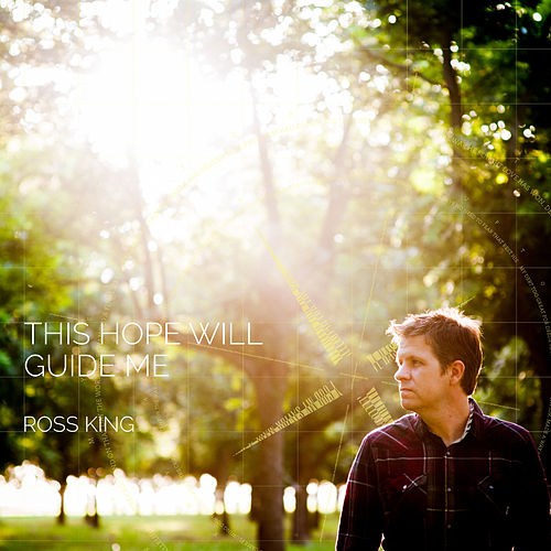 This Hope Will Guide Me by Ross King