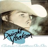 Guitars, Cadillacs, Etc., Etc. [Expanded] by Dwight Yoakam