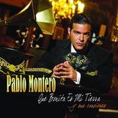 Que Bonita Es Mi Tierra... Y Sus Canciones de Pablo Montero