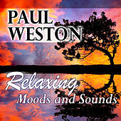 Relaxing Moods & Sounds by Paul  Weston