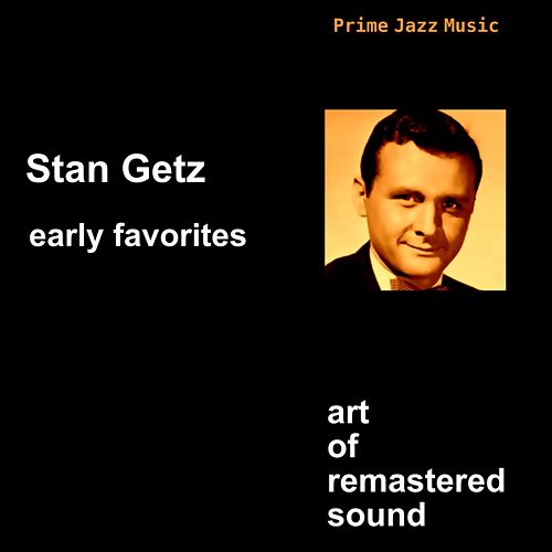 Early Favorites by Stan Getz