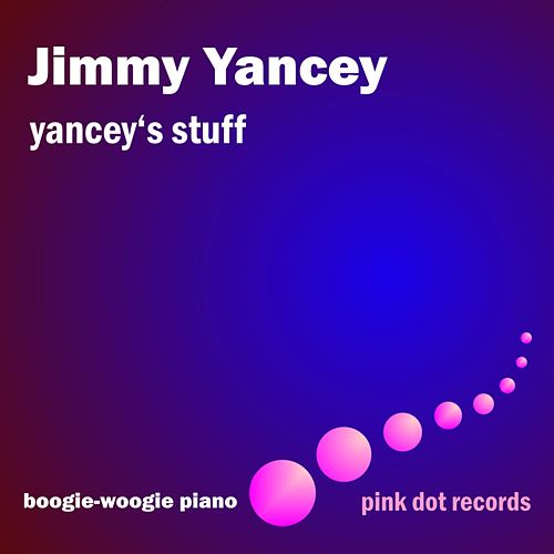 Yancey's Stuff - Boogie-Woogie Piano by Jimmy Yancey
