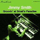 Groovin' at Small's Paradise von Jimmy Smith