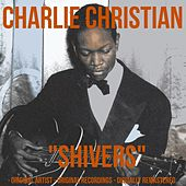 Shivers (Remastered) de Charlie Christian