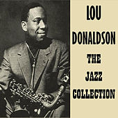 The Jazz Collection by Lou Donaldson