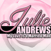 My Love Is a Married Man de Julie Andrews