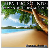 Healing Sounds: Romantic Tropical Beach by Natural Sounds