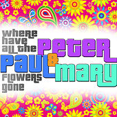 Where Have All the Flowers Gone (Remastered) de Peter, Paul and Mary