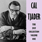 The Jazz Collection Volume One by Cal Tjader