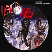 Live Undead / Haunting the Chapel de Slayer