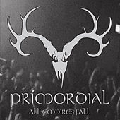 All Empires Fall by Primordial