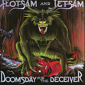 Doomsday for the Deceiver (20th Anniversary Special Edition) by Flotsam & Jetsam