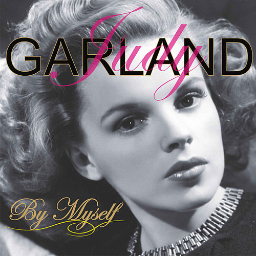 By Myself by Judy Garland