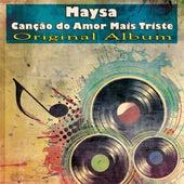 Canção do Amor Mais Triste (Original Album) von Maysa