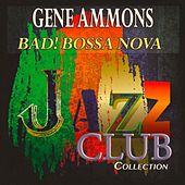 Bad! Bossa Nova (Jazz Club Collection) de Gene Ammons
