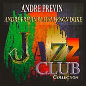 Andre Previn Plays Vernon Duke (Jazz Club Collection) de Various Artists