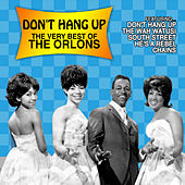 Don't Hang Up: The Very Best of The Orlons von The Orlons