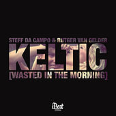 Keltic (Wasted in the Morning) by Steff Da Campo