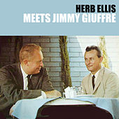 Herb Ellis Meets Jimmy Giuffre von Herb Ellis