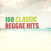 100 Classic Reggae Hits de Various Artists