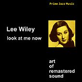 Look At Me Now by Lee Wiley