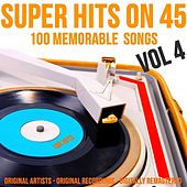 Super Hits On 45: 100 Memorable Songs, Vol. 4 by Various Artists