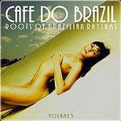Cafe do Brazil, Vol.3 (Roots of Brazilian Rhythms) von Various Artists
