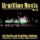 Brazilian Roots, Vol. 3 von Various Artists