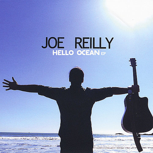 Hello Ocean EP by Joe Reilly