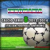 Innomania Calcio Serie B 2013/2014 (Italian Football Team) de Various Artists