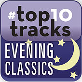 #top10tracks - Evening Classics de Various Artists