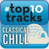 #top10tracks - Classical Chill de Various Artists
