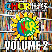 CHCR: Canadian Homegrown Community Radio, Vol. 2 by Various Artists