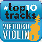 #top10tracks - Virtuoso Violin de Various Artists