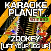 Zookey (Lift Your Leg Up) [Karaoke Version With Background Vocals] (Originally Performed By Africanism All Stars) de A-Type Player