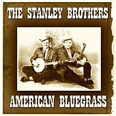 American Bluegrass von The Stanley Brothers