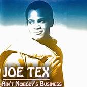Ain't Nobody's Business (If I Do) (30 Original Recordings) by Joe Tex