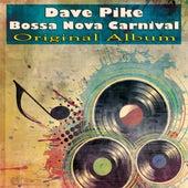 Bossa Nova Carnival (Original Album) by Dave Pike