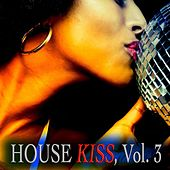House Kiss, Vol. 3 (A House Fine Selection) by Various Artists