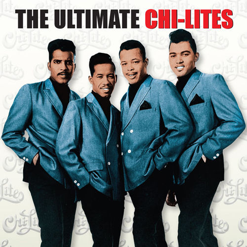 The Ultimate Chi-Lites by The Chi-Lites