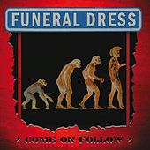 Come On Follow de Funeral Dress