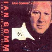 Cheap Hearts Hurt by Ian Gomm