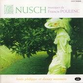 Nusch Musiques De Francis Poulenc de Louis Philippe / Danny Manners