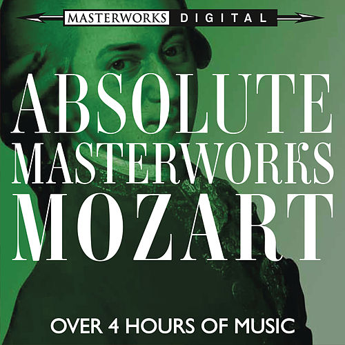 Absolute Masterworks - Mozart by Various Artists