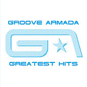 Groove Armada Greatest Hits by Groove Armada