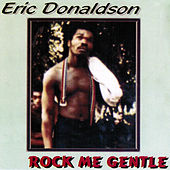Rock Me Gentle by Eric Donaldson