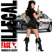 Illegal by Fase