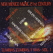 New Mexico Music 21st Century: Cumbias, Cumbias, Y Mas, Vol. 1 de Various Artists