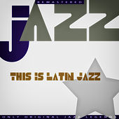 This Is Latin Jazz di Various Artists
