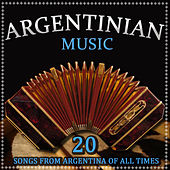 Argentinian Music. Songs from Argentina of All Times by Various Artists
